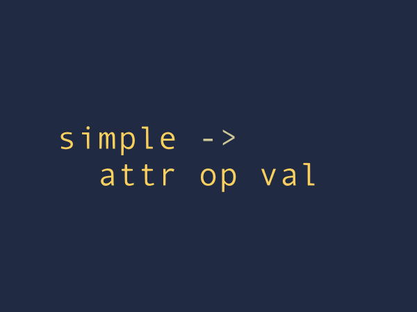 A simple expression has an attribute, operator, and value.
