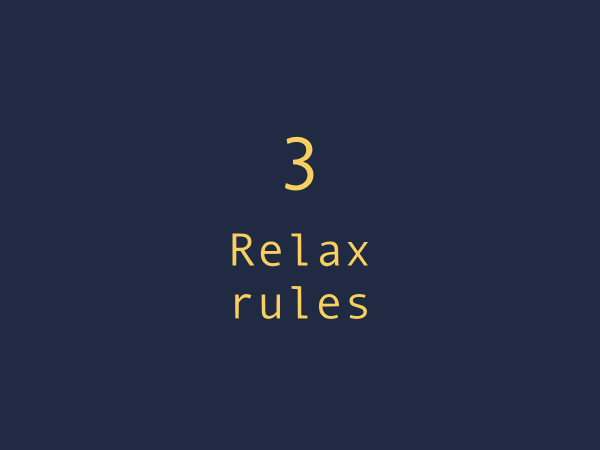 Best practice 3. Relax the rules to improve user experience.